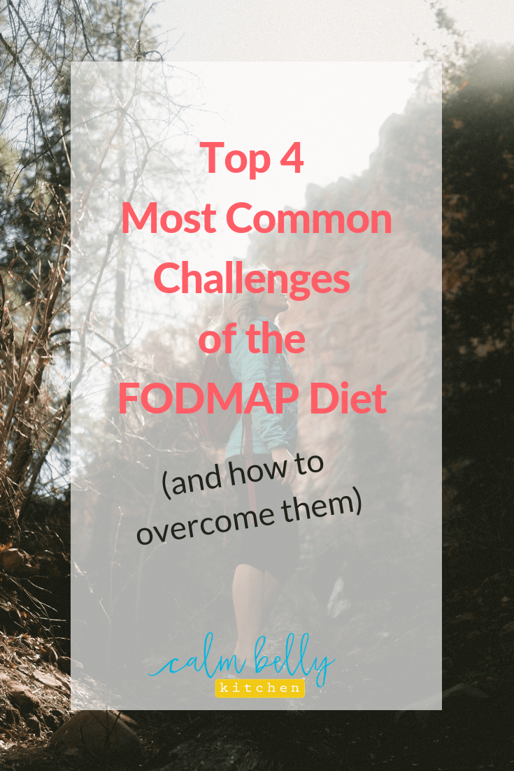 Read the top 4 most common challenges that come with the FODMAP Diet AND my best tips to overcome them. These tips haven't just worked for me--they've helped hundreds of clients and community members to improve their symptoms faster, and without the struggle.