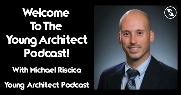Michael-Riscica-Young-Architect-Podcast.jpg
