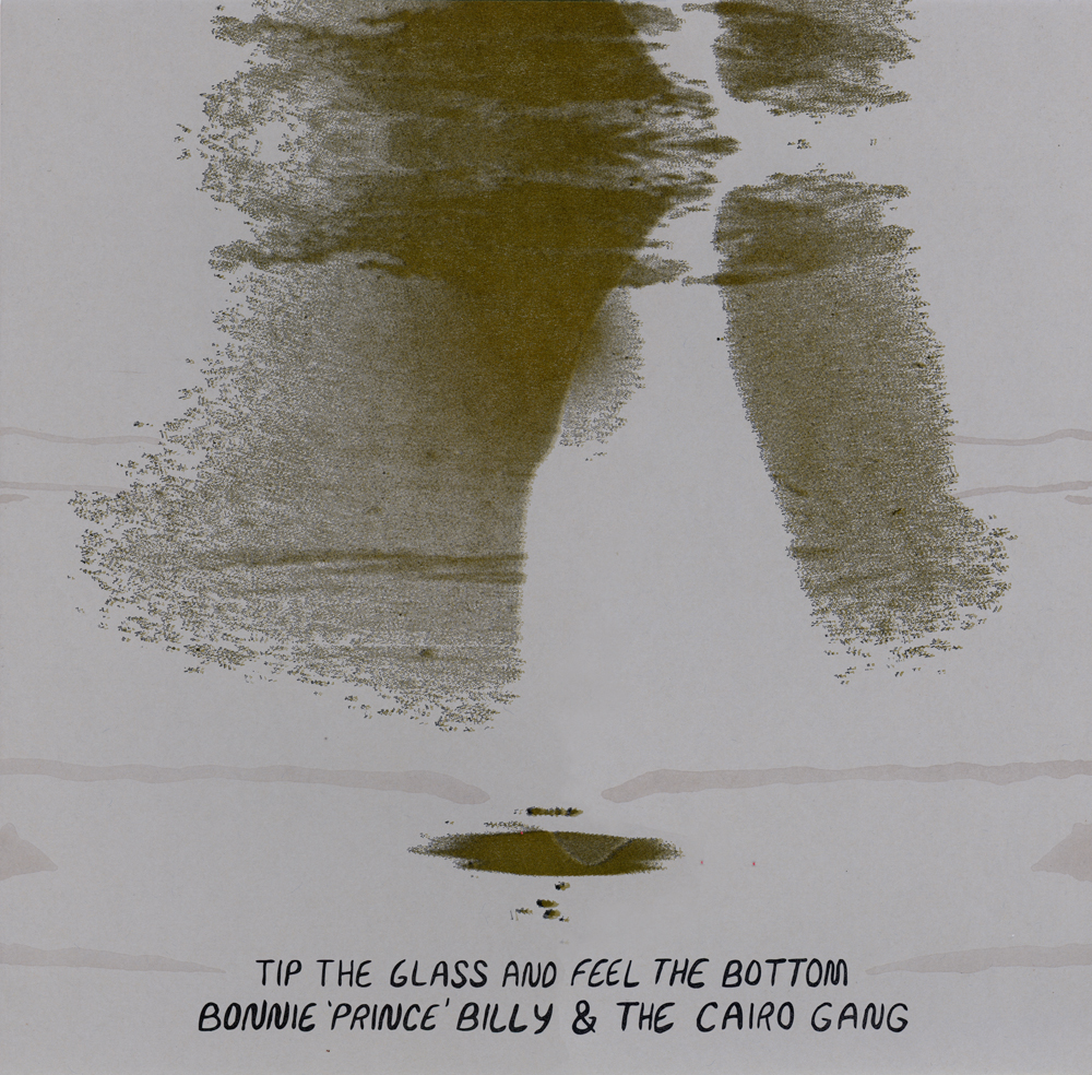 Bonnie 'Prince' Billy and The Cairo Gang - Tip the Glass and Feel the Bottom