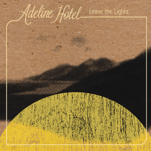 Adeline Hotel - Leave the Lights