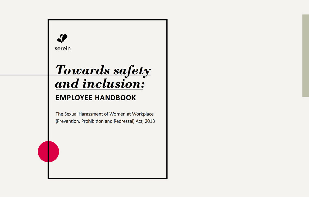 This comprehensive guide is designed to train employees to understand sexual harassment and prepare during a case of complaints. The toolkit includes details on   • Forms of harassment in the workplace   • Responsibilities of the Internal Committee  •  Common misinterpretations of the law  •  How to write a complaint  • Awareness posters  • Communication and dos and don'ts Price on request