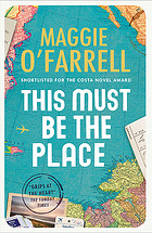 this must be the place by maggie o'farrell - SHORTLISTED FOR THE COSTA NOVEL AWARD. SHORTLISTED FOR THE BOOKS ARE MY BAG READER AWARDS. SHORTLISTED FOR THE SALTIRE SOCIETY FICTION BOOK OF THE YEAR. SHORTLISTED FOR THE BGE IRISH BOOK AWARDS NOVEL OF THE YEAR. A top-ten bestseller, THIS MUST BE THE PLACE by Maggie O'Farrell crosses time zones and continents to reveal an extraordinary portrait of a marriage. 'A complex, riveting novel of love and hope that grips at the heart' The Sunday Times A reclusive ex-film star living in the wilds of Ireland, Claudette Wells is a woman whose first instinct, when a stranger approaches her home, is to reach for her shotgun. Why is she so fiercely protective of her family, and what made her walk out of her cinematic career when she had the whole world at her feet? Her husband Daniel, reeling from a discovery about a woman he last saw twenty years ago, is about to make an exit of his own. It is a journey that will send him off-course, far away from the life he and Claudette have made together. Will their love for one another be enough to bring Daniel back home?
