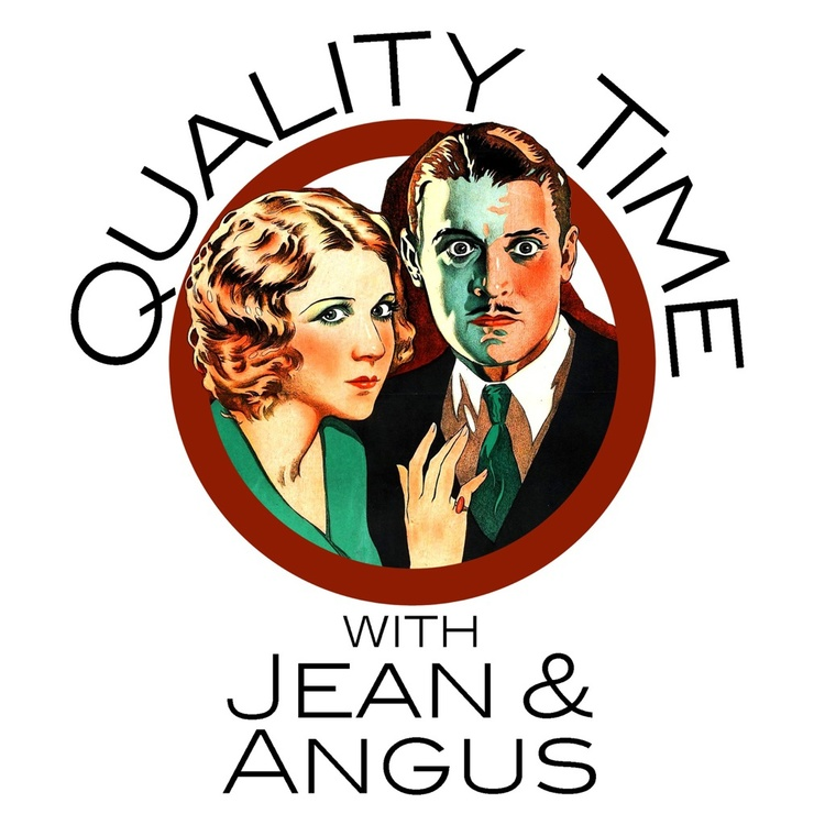 Quality Time with Jean & Angus Podcast
