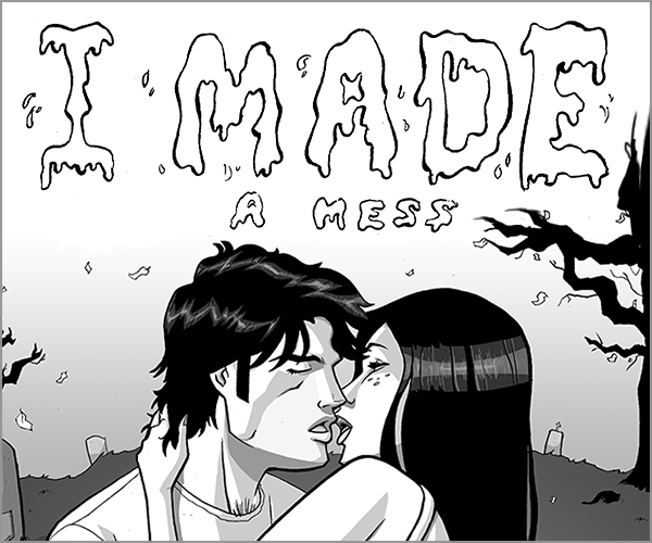 Rock of Pages #11 I Made a Mess Have you ever been in a dream that you knew was a dream? Warning NSFW! Read More >