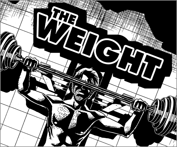 Rock of Pages   #19 The Weight  Job hunting is the most intense workout known to man.   Read More >
