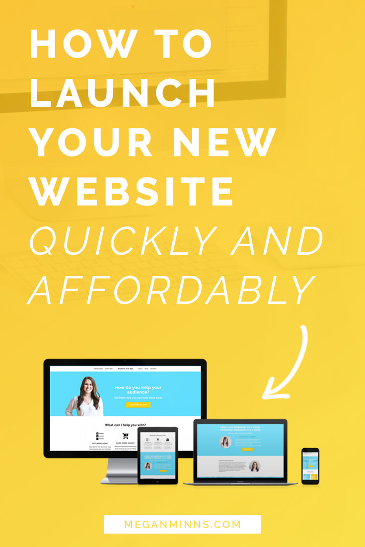 You don't have to spend thousands of dollars or months of time to get a website that works. Learn how to launch your new website quickly and affordably >> http://meganminns.com/blog/launch-website-quick-affordable