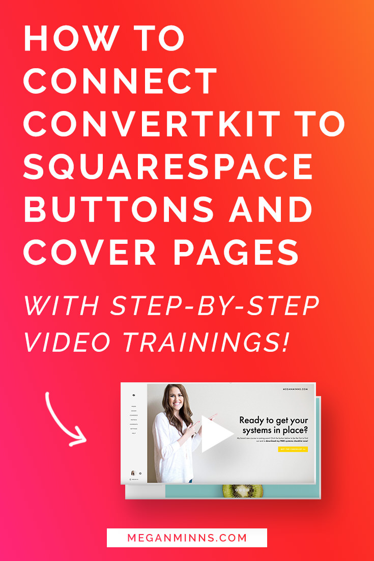 Want to connect your ConvertKit Form to a Squarespace Button or Cover Page but not sure how? I'm sharing the step-by-step guide on how to connect ConvertKit to Squarespace Buttons and Cover Pages with video trainings and tutorials! >> http://meganminns.com/blog/connect-convertkit-squarespace-button-cover-page