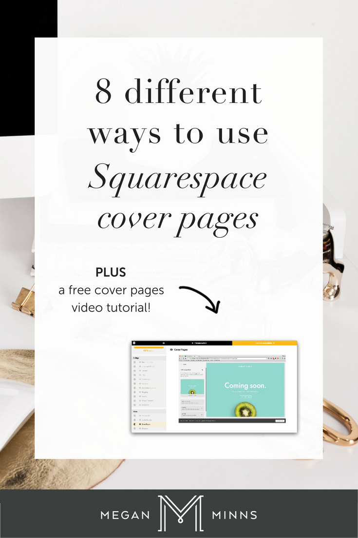 Have you heard about Squarespace's cover pages yet? They are absolutely one of my favorite features of Squarespace! In this blog post, I'm breaking down 8 different ways to use cover pages for your business and blog with real life examples. PLUS, I've got a free Squarespace course that walks you through the entire platform (including cover pages!). Check it out >> http://www.meganminns.com/blog/8-ways-cover-pages