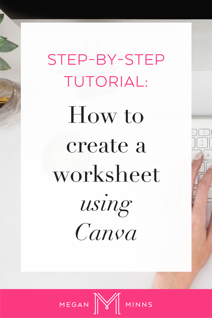 Worksheets Create A Worksheet how to create a worksheet using canva megan minns pdf canva
