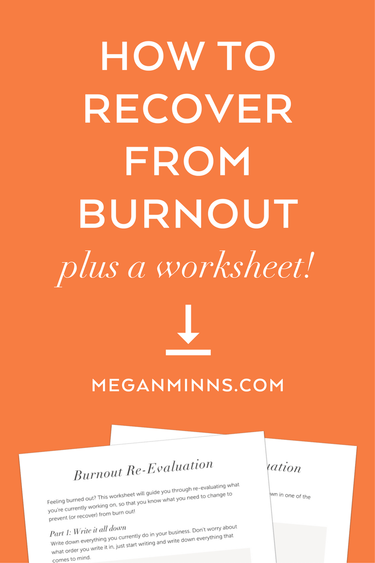 Feeling burned out? I'm sharing the 5 steps you need to take to recover (and prevent) burnout! PLUS, I've got a free Burnout Re-Revaluation Worksheet you can download: https://meganminns.com/blog/recover-from-burnout
