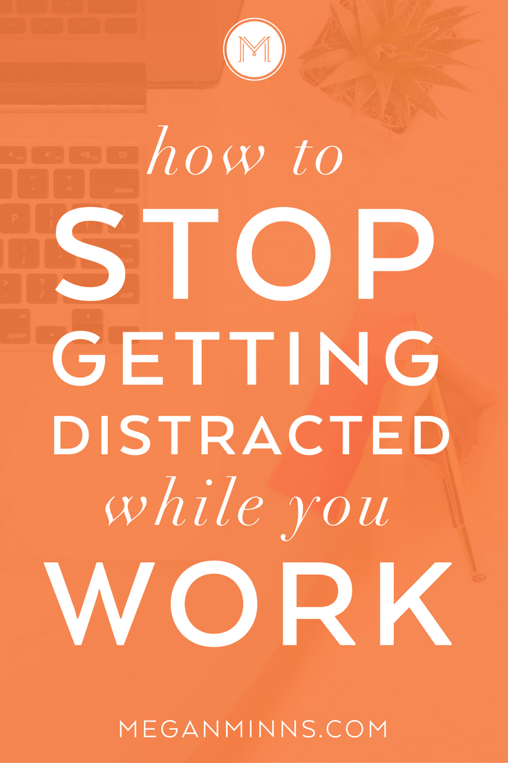 Stop-Getting-Distracted-Megan-Minns-Pinterest.png