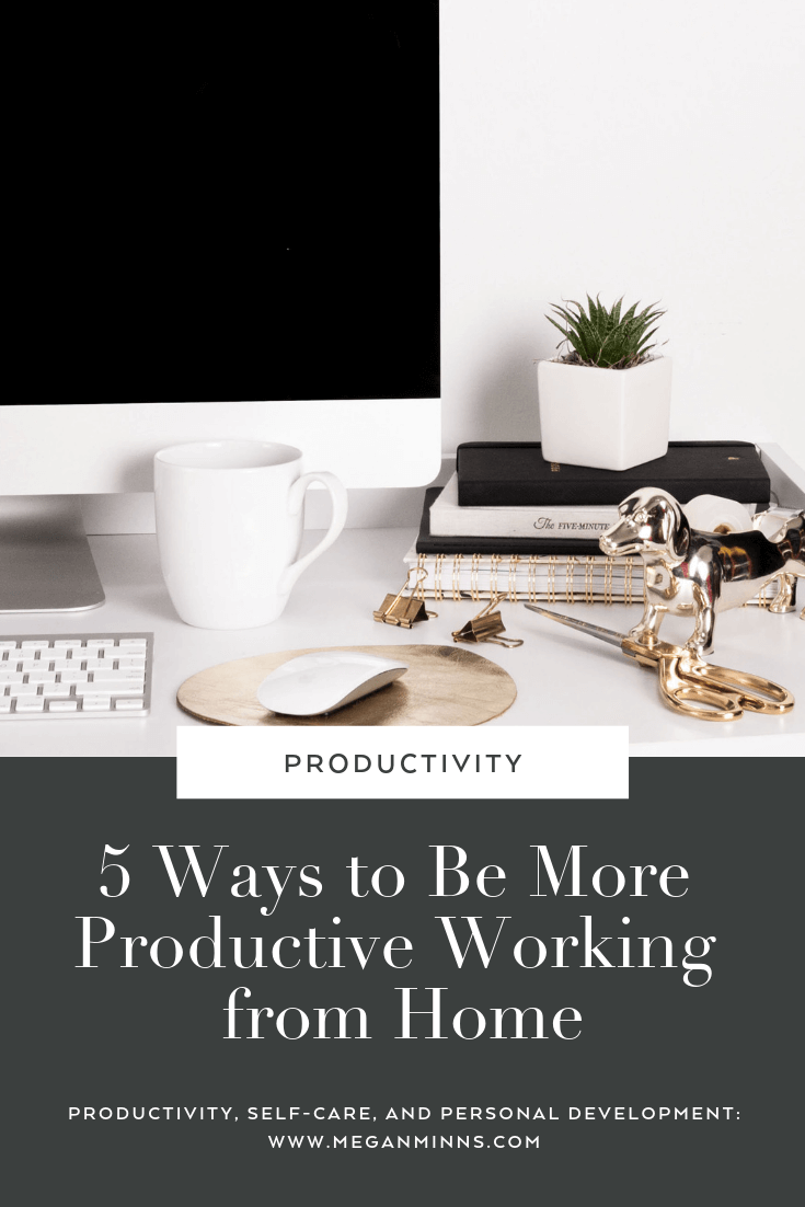 Struggling to be productive while working from home? In this post, I'm sharing 5 ways to be more productive while working from home: http://meganminns.com/blog/5-ways-to-be-more-productive-working-from-home