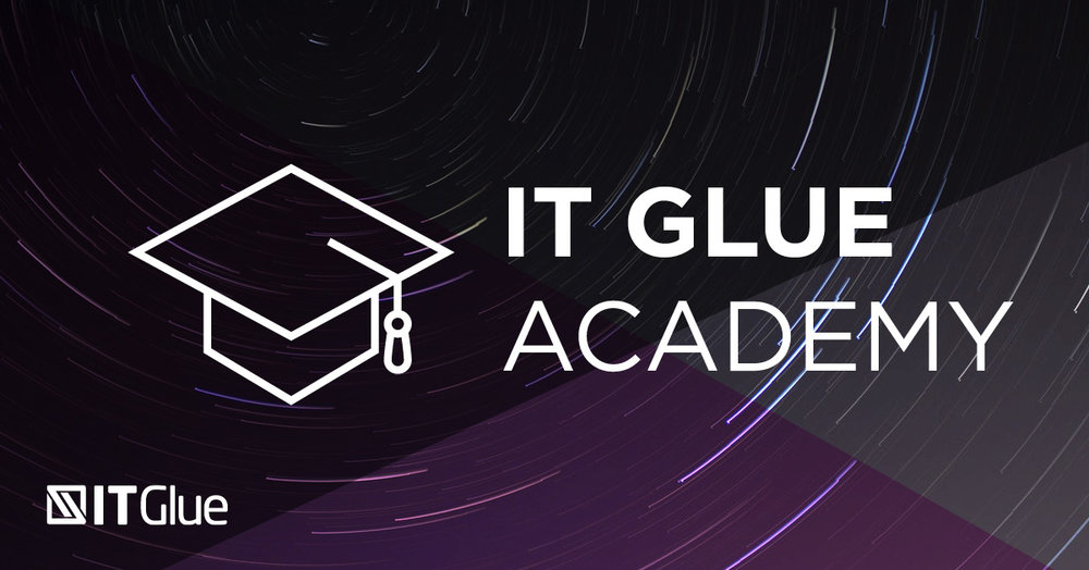 Getting Started with ITGlue - Support Department Employees Must Complete the Getting Started with ITGlue Course