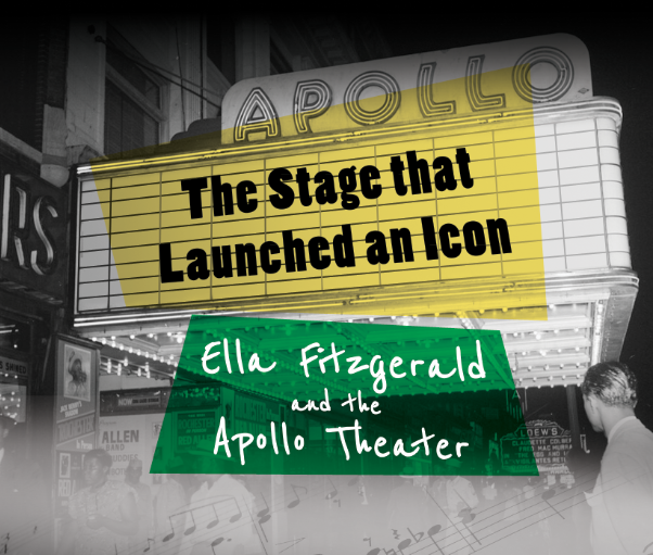 The Stage that Launched an Icon: Ella Fitzgerald and the Apollo ...