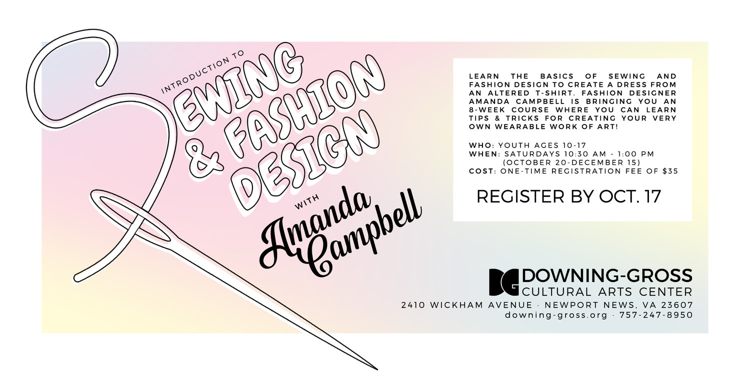 Registration Deadline Introduction To Sewing And Fashion Design Downing Gross Cultural Arts Center