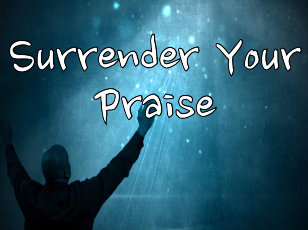 Surrender Your Praise.png