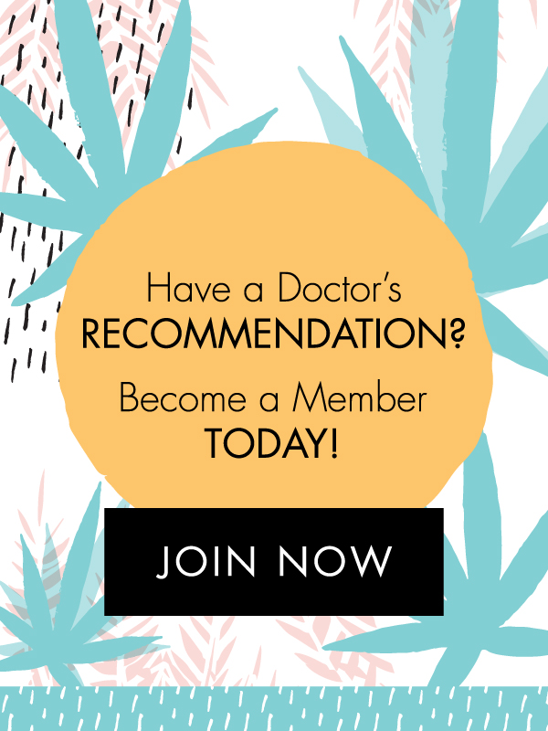 Have a Doctor's Medical Marijuana Recommendation?