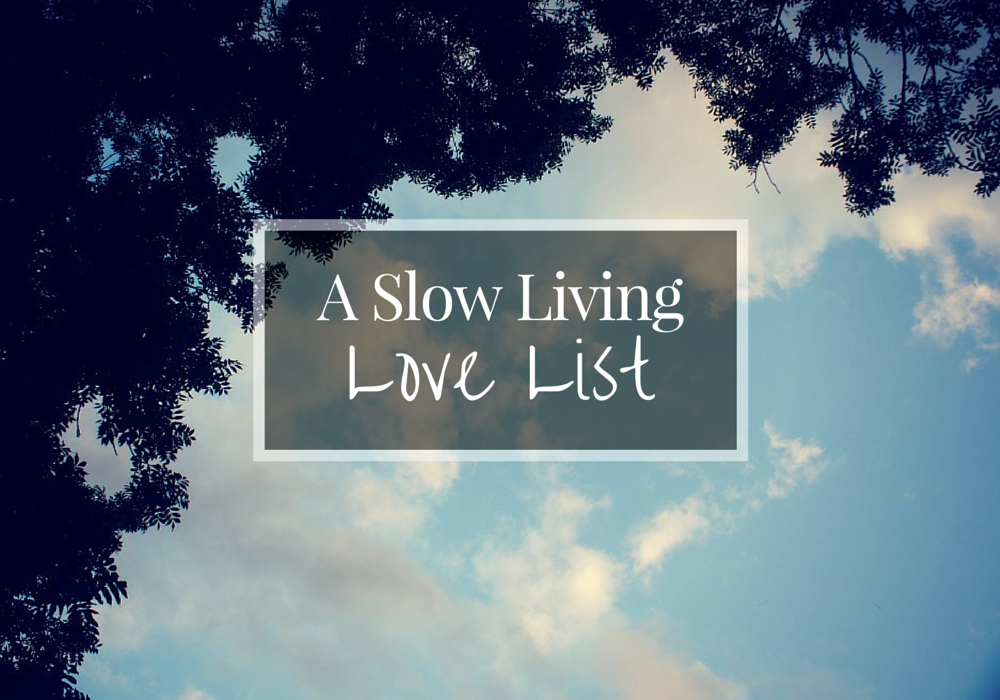 Slow-Living-Love-List