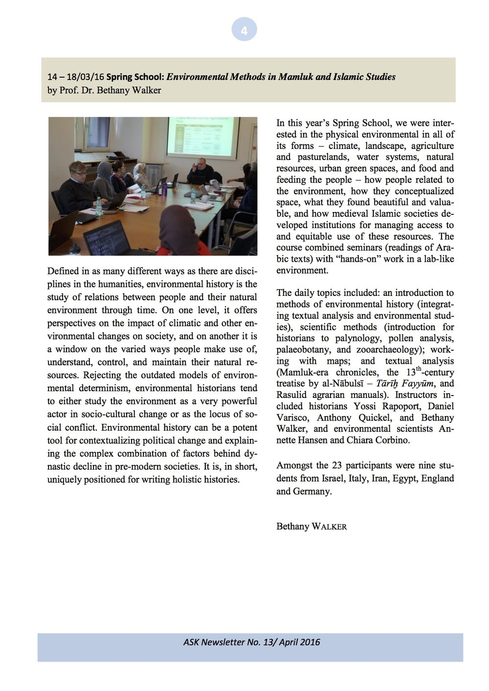 A write-up by Prof. Bethany Walker about the spring school in the Kolleg's newsletter from April 2016.