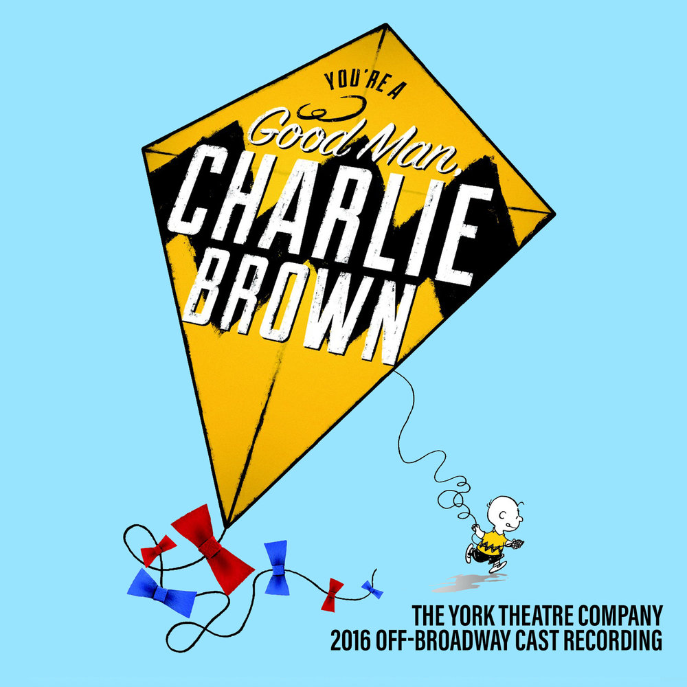 You're A Good Man Charlie Brown - 2016 Off-Broadway Cast Recording