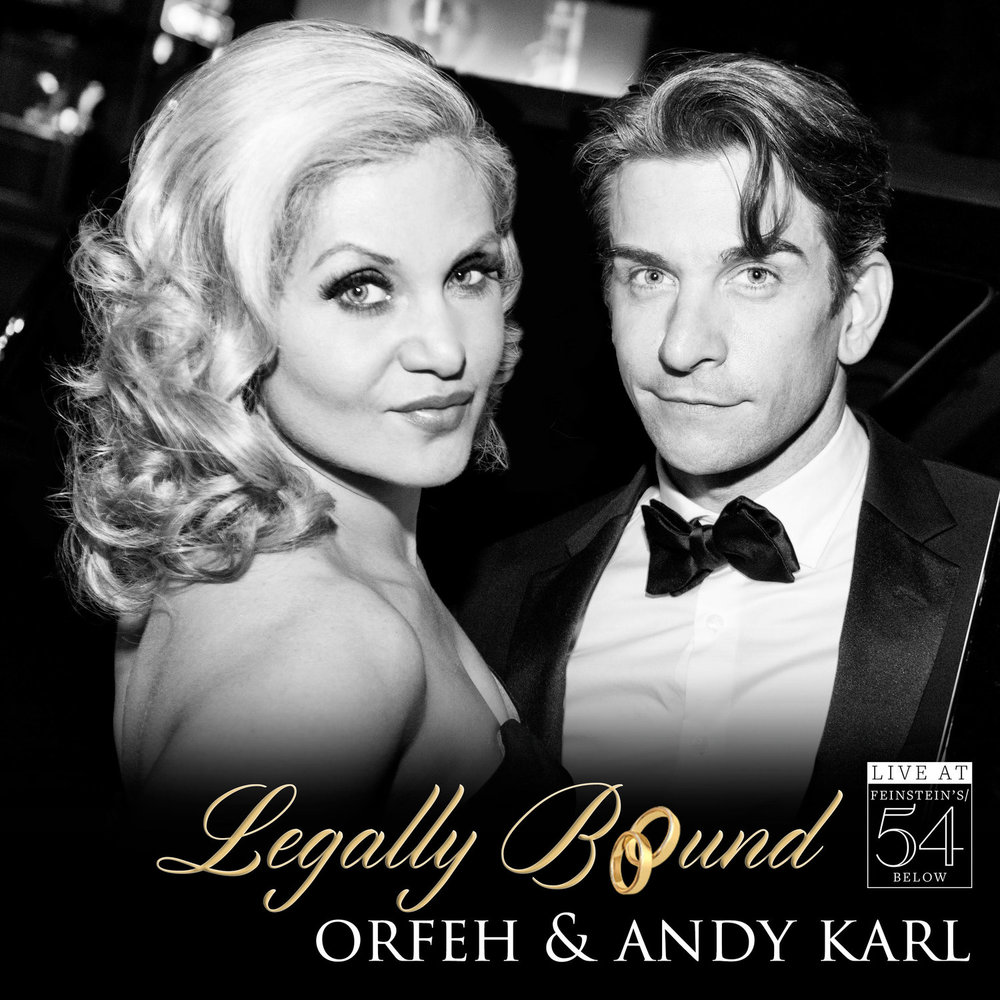 Orfeh and Andy Karl - Legally Bound: Live at Feinstein's/54 Below