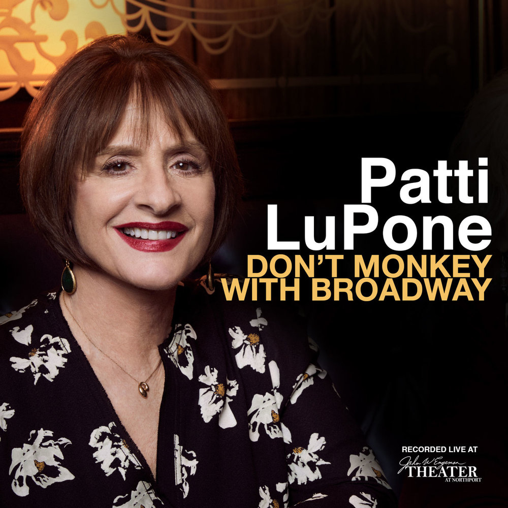 Patti-LuPone-Dont-Monkey-with-Broadway.jpg