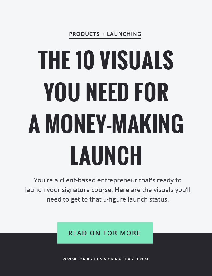 Going from clients to courses? Here are the 10 visuals you'll need for a five-figure launch.