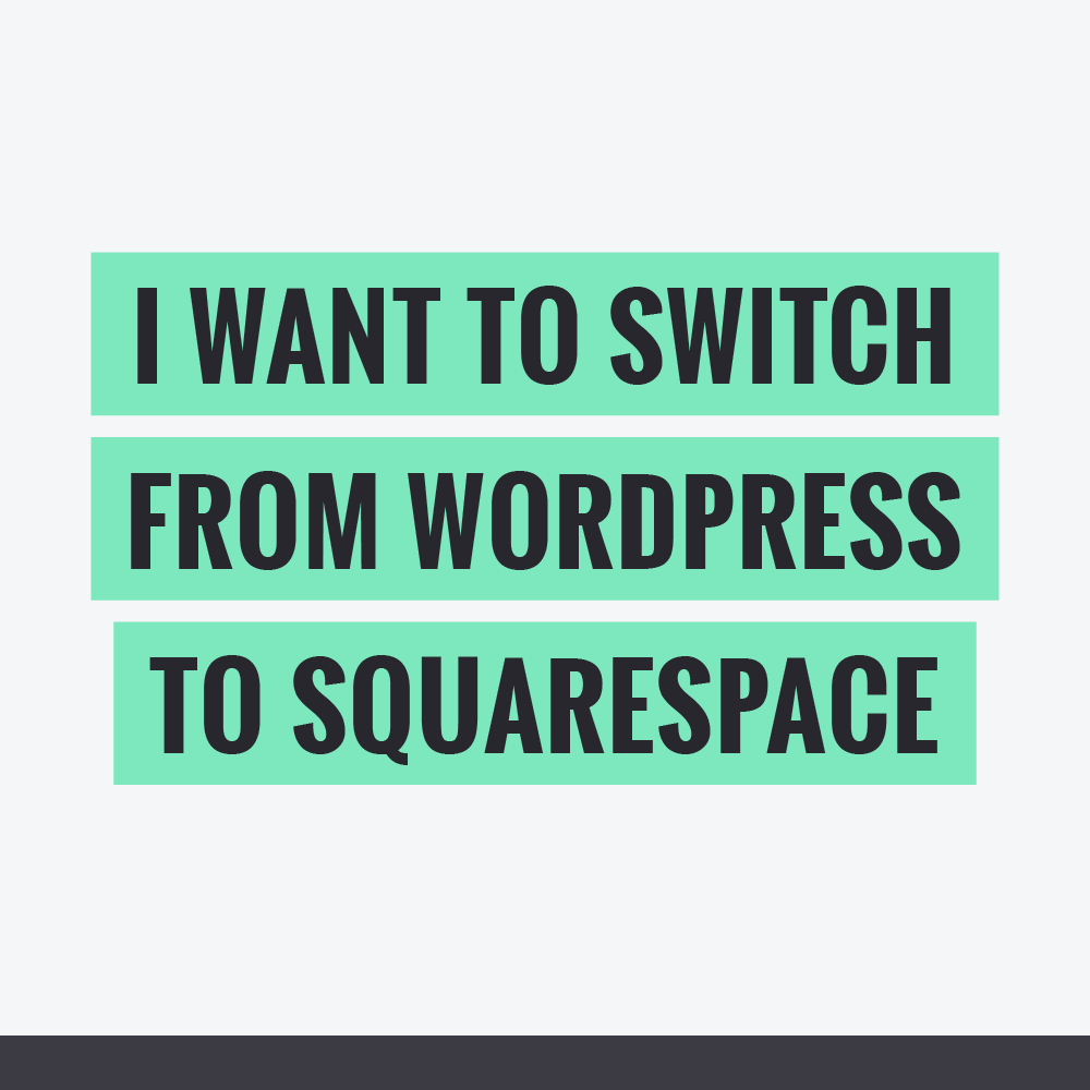 If you're fed up with Wordpress and ready to make the leap to Squarespace, I've got a free checklist for you!