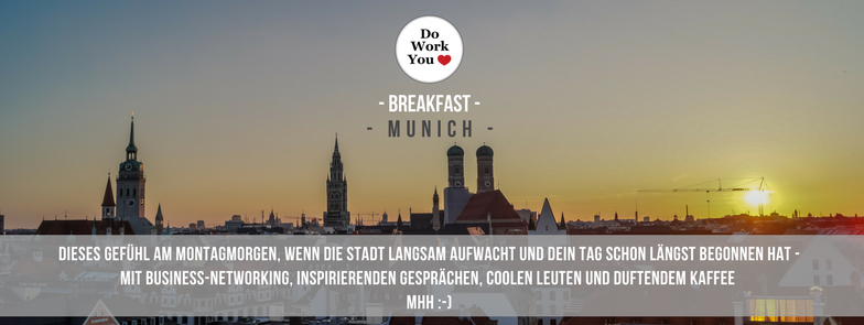 Munich do work you love breakfast long.png