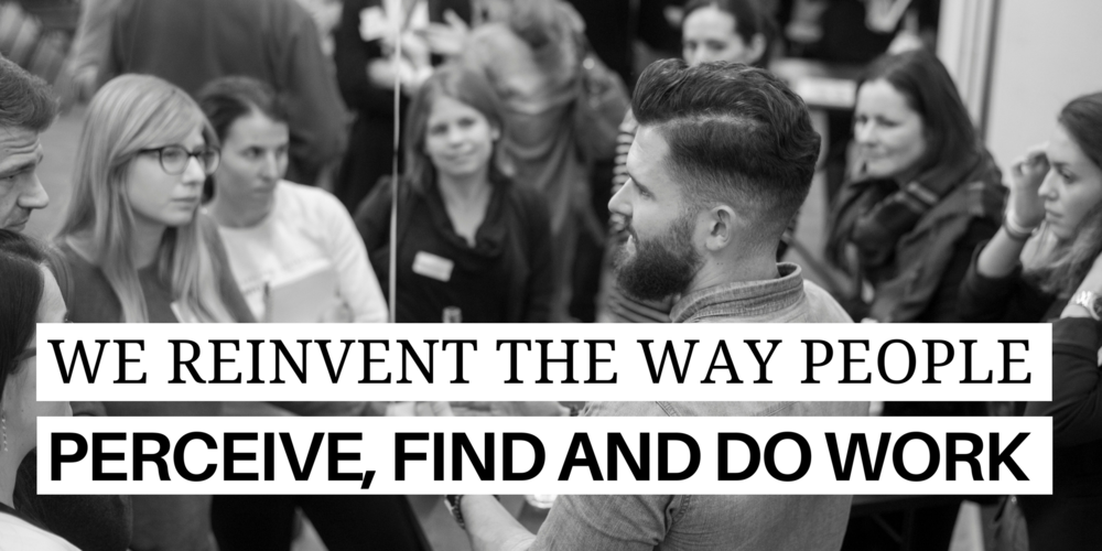 we reinvent the way people perceive find do work