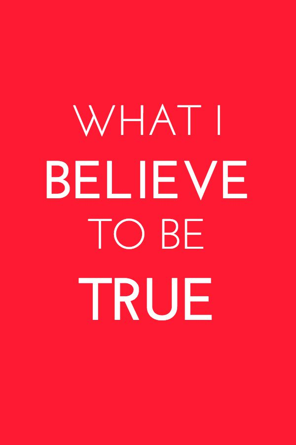 whatibelievetobetrue