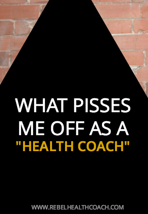 what pisses me off as a health coach