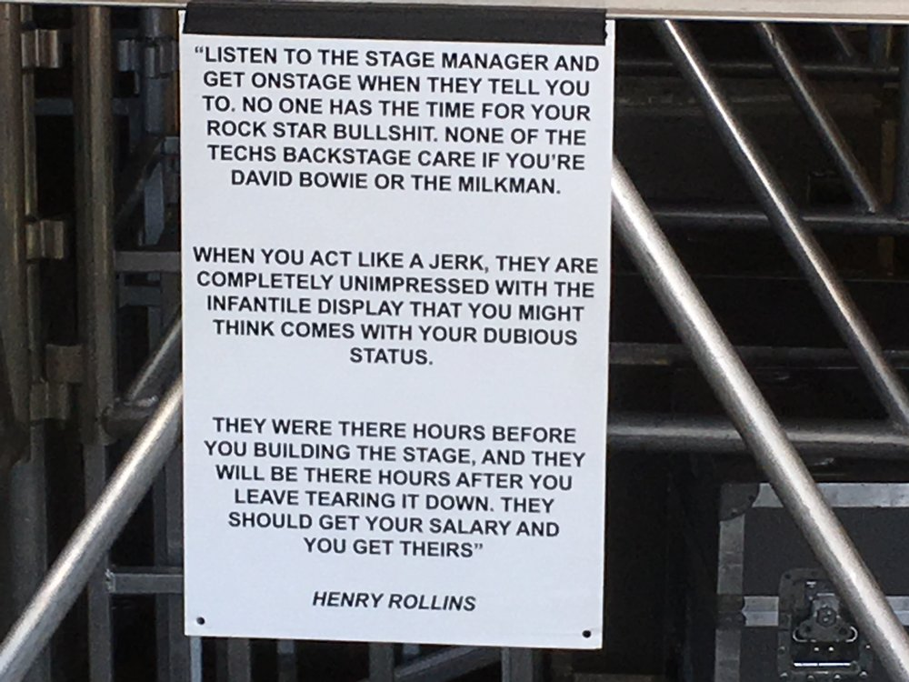 I got a kick out of this Henry Rollins quote posted right at the entrance to the stage.