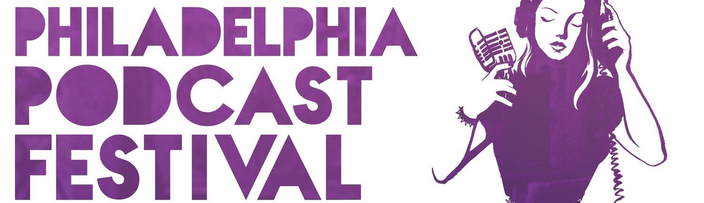 7479e652b2b The Philadelphia Podcast Festival