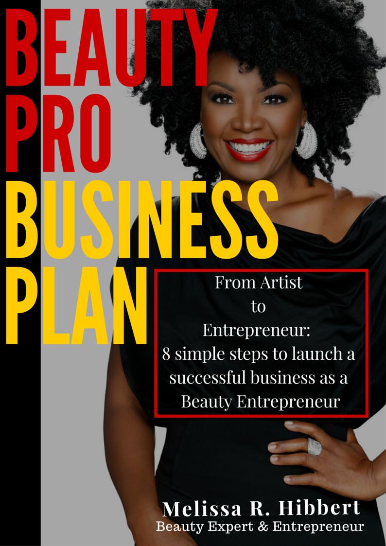 The Beauty Pro Business Plan was written by Beauty Expert & Entrepreneur, Melissa R. Hibbert