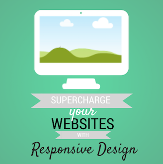 Supercharge Your Websites with Responsive Design