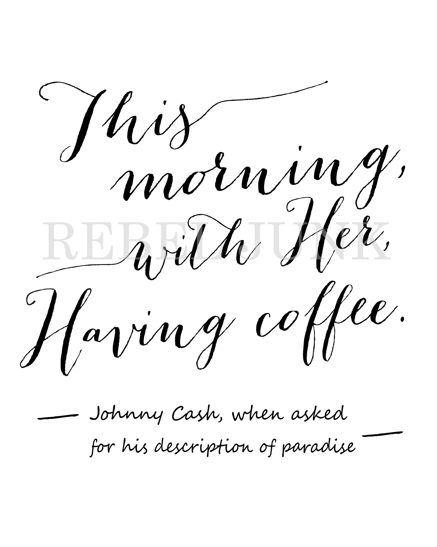 8x10 PRINTABLE Art Print Coffee Johnny Cash This Morning with