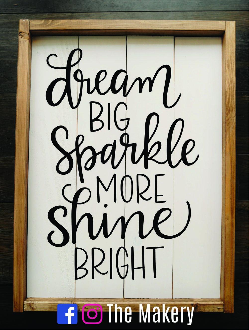 Dream Big Sparkle Bright Shine More.jpg