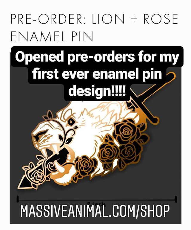 Bit the bullet and am facing my fears and opening pre-orders for an enamel pin design! http://massiveanimal.com/shop/lion-rose-pin