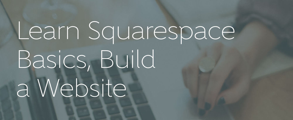 Squarespace Basics Workshop.jpg
