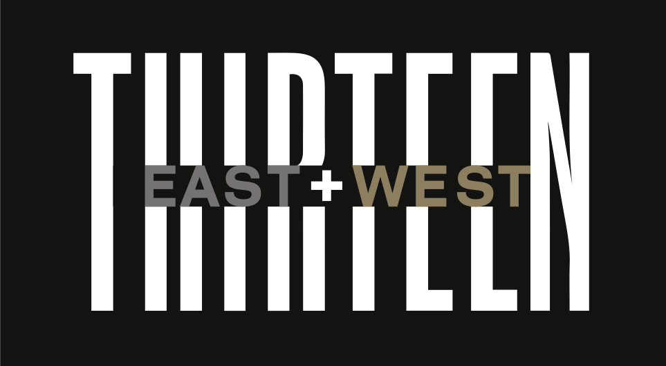 THIRTEEN EAST+WEST
