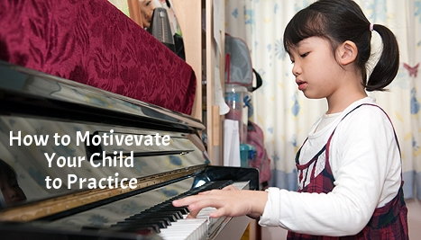How to Motivate Your Child to Practice?