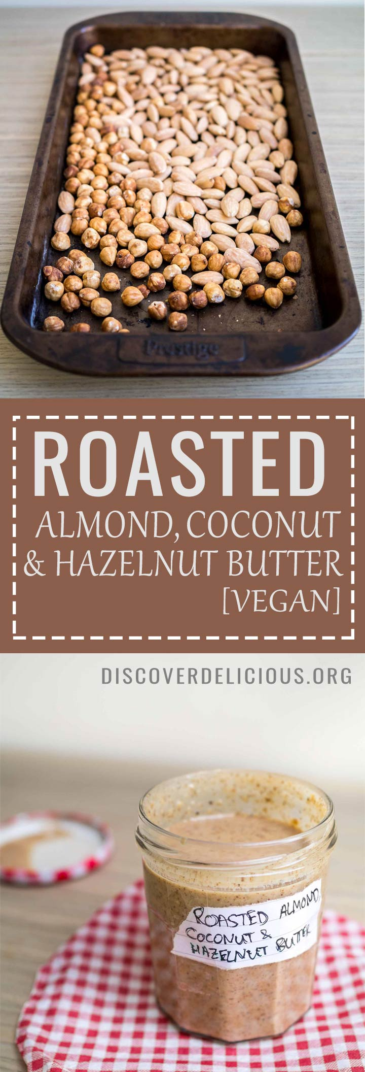Roasted Almond, Coconut & Hazelnut Butter | Discover Delicious | Vegan Food Blog | www.discoverdelicious.org