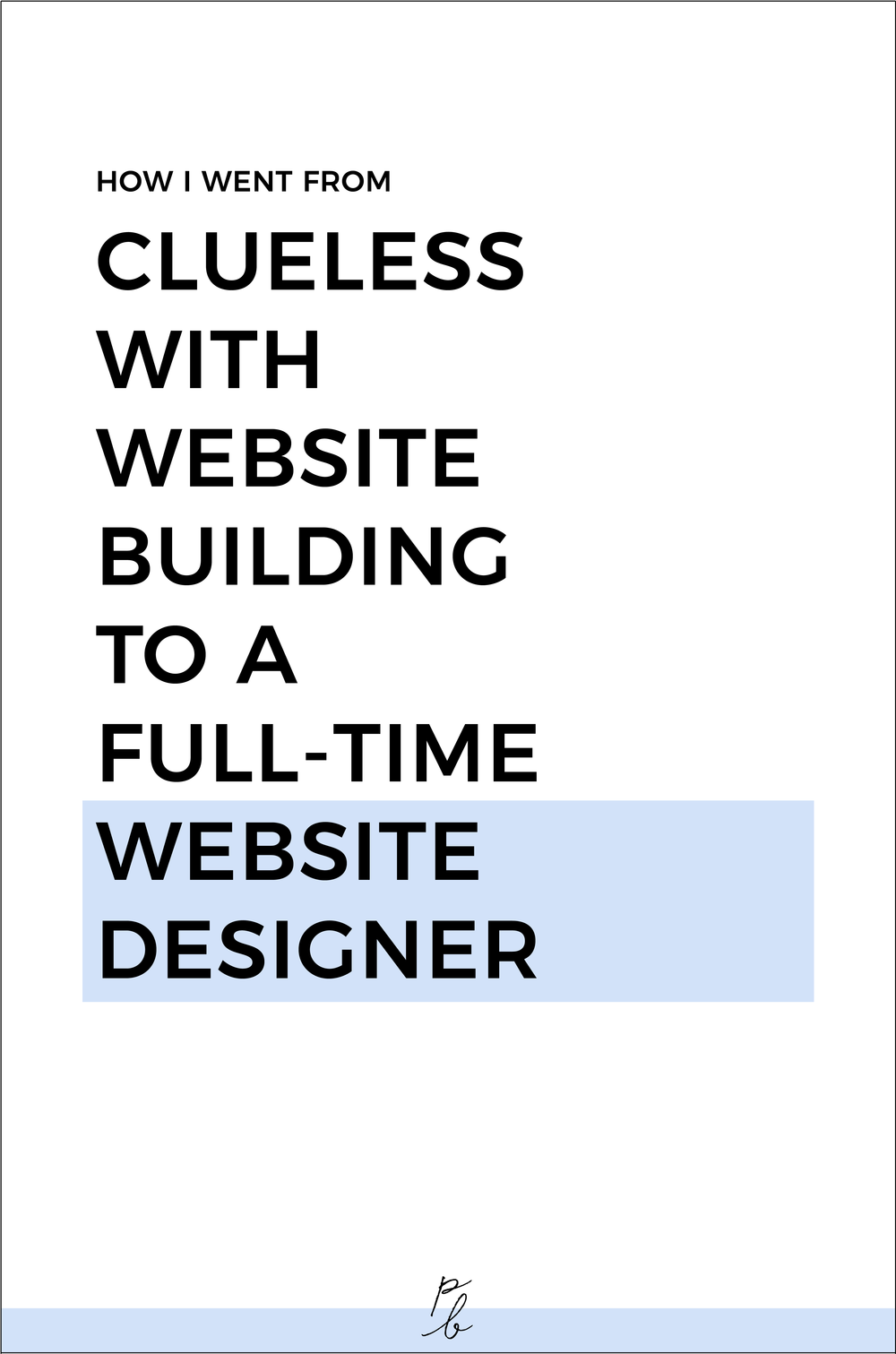 how i went from clueless with website building to a full-time website designer.png