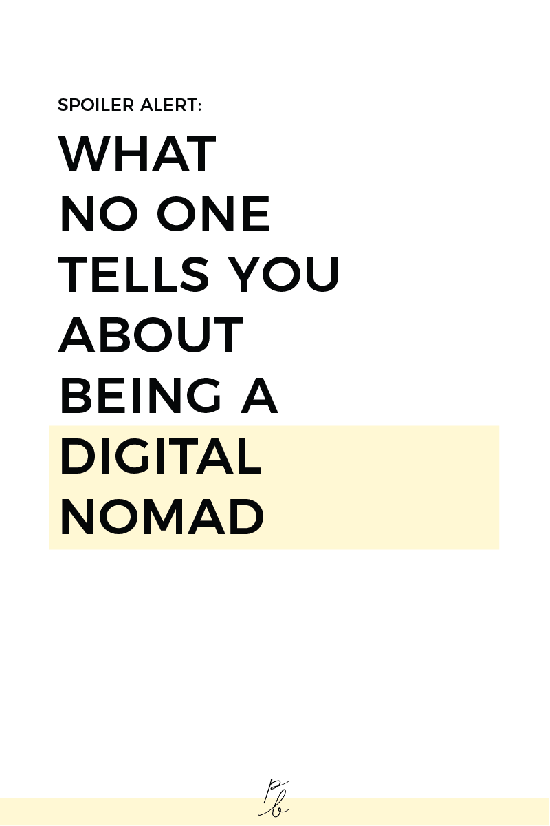 what no one tells you about being a digital nomad.png