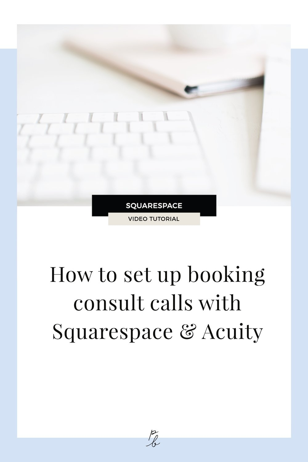 How to set up booking consult calls with Squarespace & Acuity.jpg