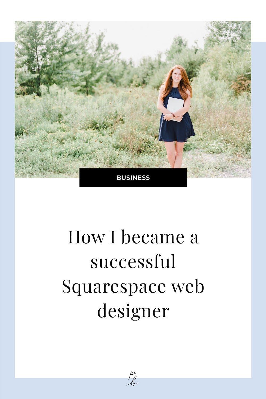 How I became a successful Squarespace web designer.jpg