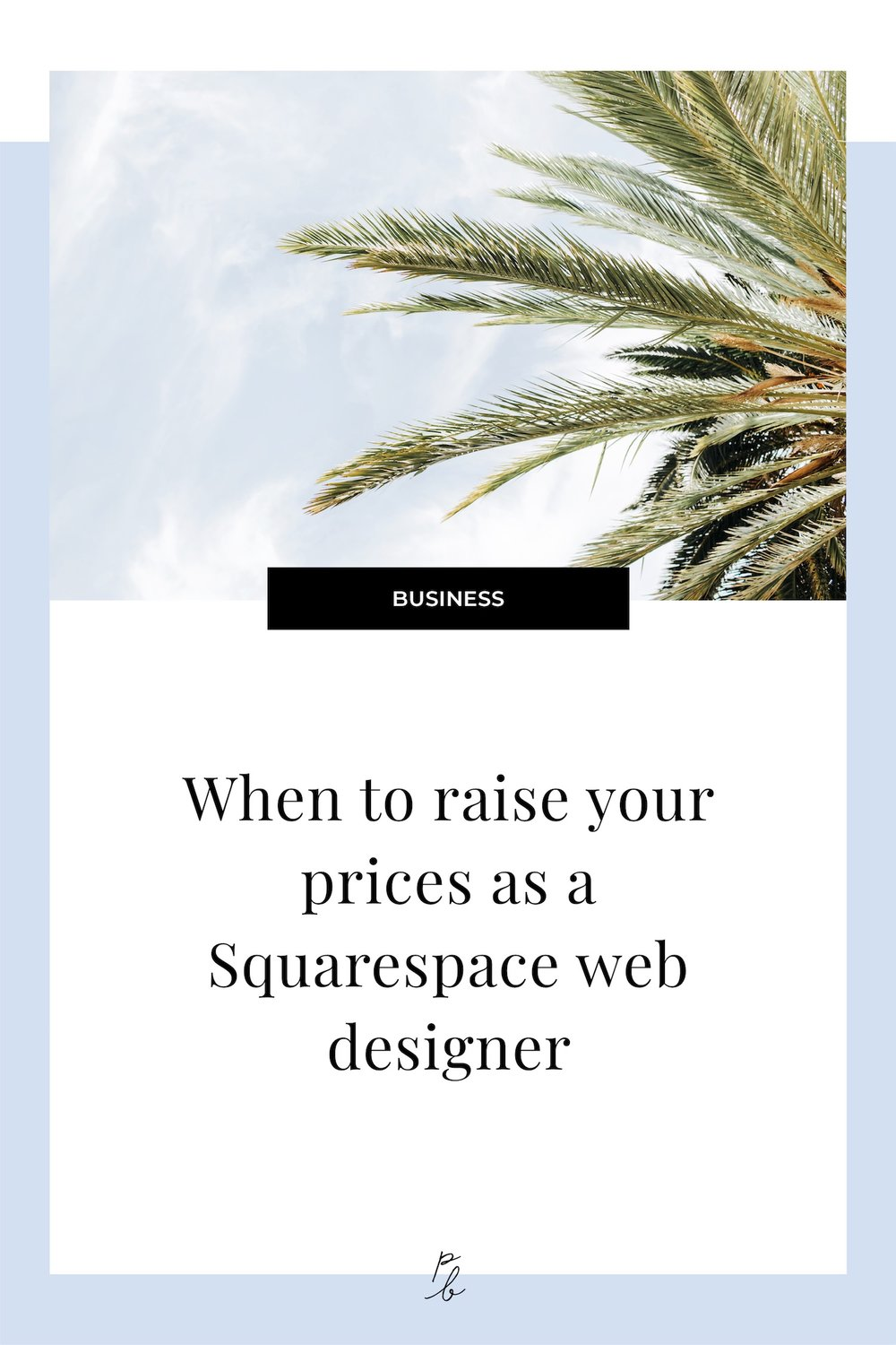 When to raise your prices as a Squarespace web designer.jpg
