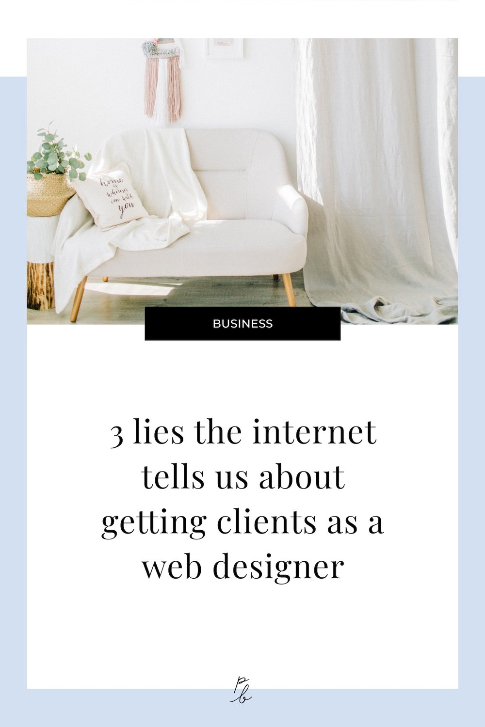 3 lies the internet tells us about getting clients as a web designer.jpg
