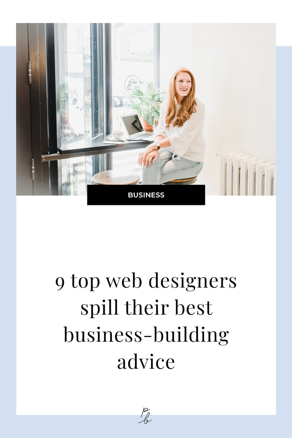 9 top web designers spill their best business building advice.jpg
